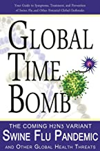 Global Time Bomb: The Coming H3n2v Variant Swine Flu Pandemic and Other Global Health Threats