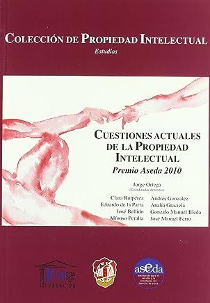 Cuestiones actuales de la propiedad intelectual: Premio Aseda de artículos doctrinales 2010