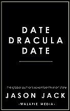 Date, Dracula, Date (Walapie Stories Book 17)