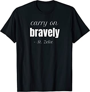 Carry On Bravely | St. Zelie Martin Catholic Saint Quote T-Shirt