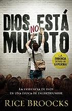 Dios no está muerto: La evidencia de Dios en una época de incertidumbre (Spanish Edition)