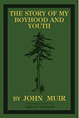 The Story Of My Boyhood And Youth (Legacy Edition): The Formative Years Of John Muir And The Becoming Of The Wandering Naturalist (The Doublebit John Muir Collection Book 3) Kindle Edition