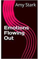 Emotions Flowing Out Kindle Edition