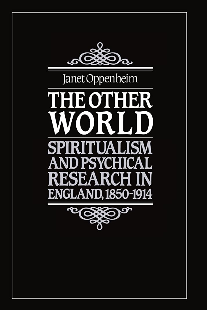 成熟した焦げ不機嫌そうなThe Other World: Spiritualism and Psychical Research in England, 1850-1914