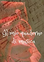 Il mio quaderno di musica: Quaderno Musicale, 12 righi, formato grande, 109 pagine (Italian Edition)