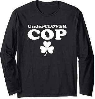 Unclover Cop Shamrock Irish Meme St. Patrick's Day Gift Long Sleeve T-Shirt