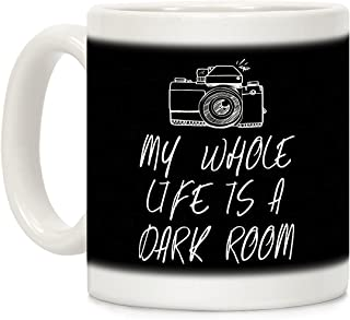 LookHUMAN My Whole Life Is A Dark Room White 11 Ounce Ceramic Coffee Mug