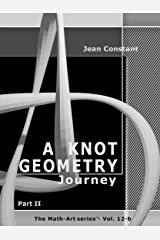 A 52 week Knot Geometry journey - part II: A Knot Geometry - Ethnomathematics project (The Math-Art series Book 14) Kindle Edition