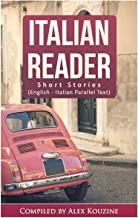 Italian Reader - Short Stories (English-Italian Parallel Text): Elementary to Intermediate (A2-B1)