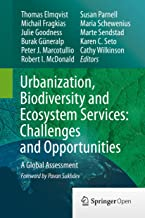 Urbanization, Biodiversity and Ecosystem Services: Challenges and Opportunities: A Global Assessment (English Edition)