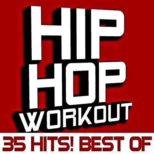 Best of Hip Hop Workout - 35 Hits! [Clean] by Workout Remix