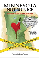 Minnesota Not So Nice: Eighteen Tales Of Bad Behavior Kindle Edition