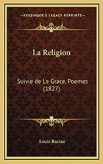 La Religion: Suivie de La Grace, Poemes (1827)