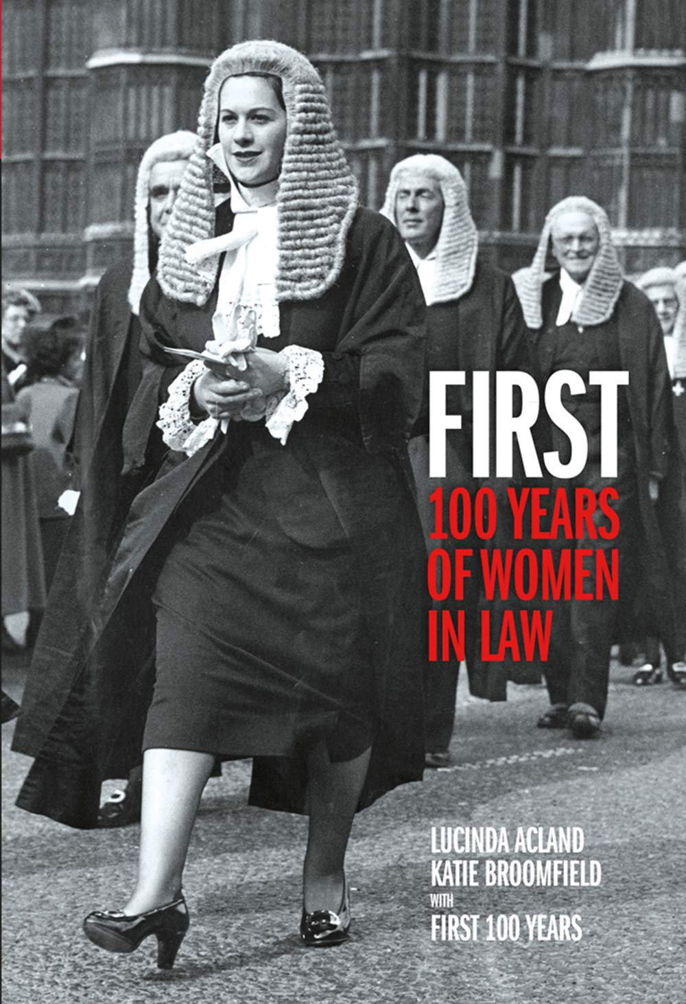 Download First: 100 Years Of Women In Law 
