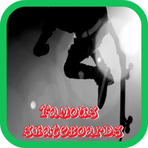 Famous Skateboards
