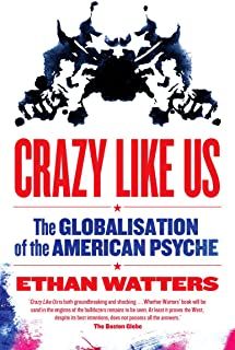 Crazy Like Us: the globalisation of the American psyche