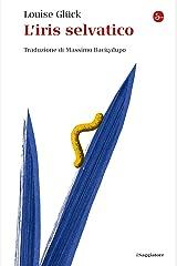 L'iris selvatico (Italian Edition) Kindle Edition
