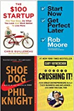 The $100 Startup, Start Now Get Perfect Later, Shoe Dog A Memoir by the Creator of Nike, [Hardcover] Crushing It 4 Books C...