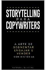 Storytelling para Copywriters: A Arte de Segmentar, Engajar e Vender Com Histórias eBook Kindle