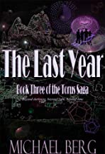 The Last Year: Book Three of the Torus Saga (English Edition)