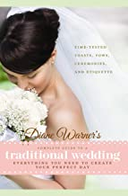 Diane Warner's Complete Guide to a Traditional Wedding: Time-Tested Toasts, Vows, Ceremonies & Etiquette: Everything You Need to Create Your Perfect Day (Wedding Essentials)
