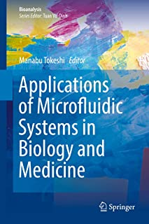 Applications of Microfluidic Systems in Biology and Medicine (Bioanalysis Book 7)