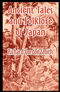 Ancient Tales and Folk-lore of Japan by Richard Gordon Smith illustrated edition