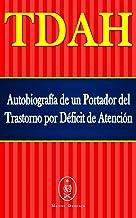 TDAH – Autobiografía de un Portador del Trastorno por Déficit de Atención (Spanish Edition)