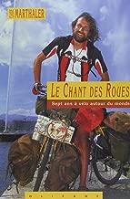 Le Chant des Roues : Sept ans à vélo autour du monde