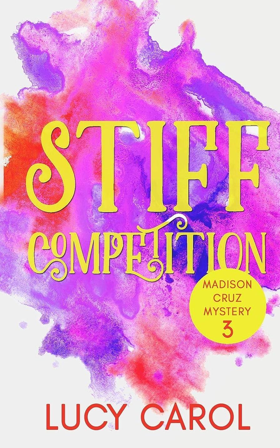 カセットタイムリーな完全に乾くStiff Competition (Madison Cruz Mystery)