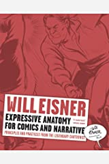 Expressive Anatomy for Comics and Narrative: Principles and Practices from the Legendary Cartoonist (Will Eisner Instructional Books Book 0) Kindle Edition