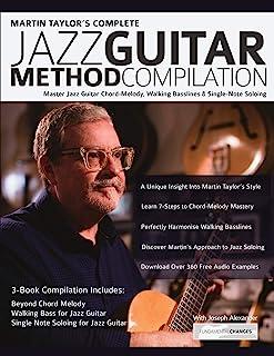 Martin Taylor's Complete Jazz Guitar Method Compilation: Master Jazz Guitar Chord-Melody, Walking Basslines & Single-Note ...
