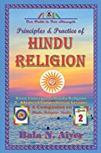 Principles and Practice of Hindu Religion: Lessons on the Traditions and Philosophy of Hindu Religion for Students: 2
