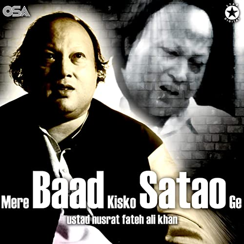 Mere Baad Kisko Satao Ge By Ustad Nusrat Fateh Ali Khan On Amazon Music Amazon Com