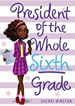 President of the Whole Sixth Grade (President Series (2))