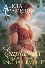 Euphemia and the Unexpected Enchantment: The Fentons Book 3