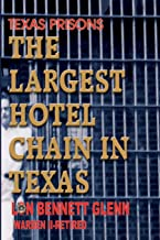 The Largest Hotel Chain in Texas: Texas Prisons
