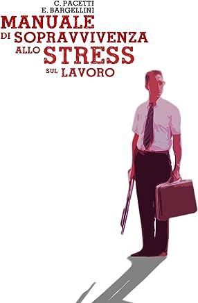 Mauale di sopravvivenza allo stress sul lavoro
