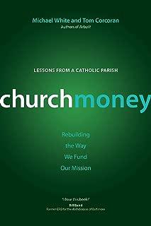 ChurchMoney: Rebuilding the Way We Fund Our Mission (A Rebuilt Parish Book)