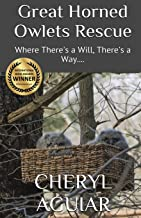 Great Horned Owlets Rescue: Where There's a Will, There's a Way (Standard Paperback)