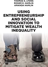 Using Entrepreneurship and Social Innovation to Mitigate Wealth Inequality (The Alexandra Lajoux Corporate Governance)