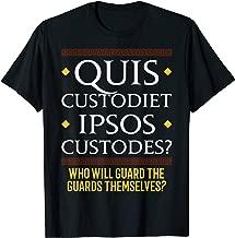 Quis custodiet ipsos custodes latin quote T-shirt T-Shirt