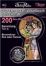"""200 Sex-Rollenspiele """"Durchs Schlüsselloch geschaut"""". Teil 6  (Szenarien 126-150): Der weltweit umfangreichste Sammelband mit Szenarien für erotische Rollenspiele"""