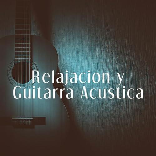 Relajacion y Guitarra Acustica de Afternoon Acoustic, Guitarra and ...