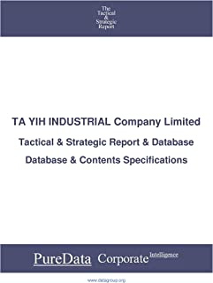 TA YIH INDUSTRIAL Company Limited: Tactical & Strategic Database Specifications - Taiwan perspectives (Tactical & Strategi...
