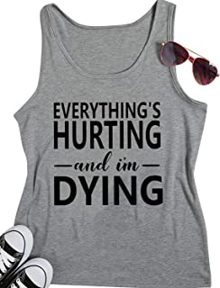 ZJP Women Casual Tank Tops Everything's Hurting and I'm Dying Letter O Neck Vest