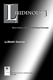 Libidinous 1: Short Stories, Poems, and Novel Excerpts (English Edition)