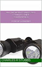 All the World's Birds 2021: Country Guide SOUTH AFRICA (All the World's Birds 2021: Country Guides Book 4)