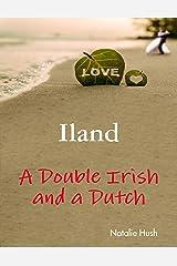 Iland - A Double Irish and a Dutch Kindle Edition