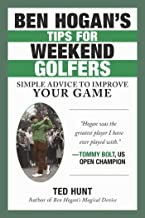 Ben Hogan's Tips for Weekend Golfers: Simple Advice to Improve Your Game